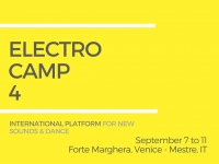 Electro Camp – International Platform for New Sounds and Dance, a Forte Marghera dal 7 all'11 settembre